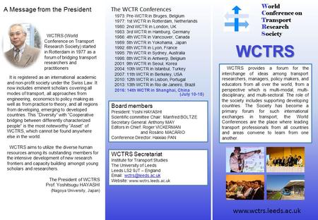 World Conference on Transport Research Society WCTRS WCTRS provides a forum for the interchange of ideas among transport researchers, managers, policy.