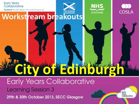 Workstream breakouts City of Edinburgh. Format for Workstreams sessions Introductions at your table Improvement Bootcamp overview and other improvement.