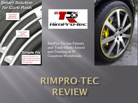 RimPro-Tec has Patents and Trade Marks Issued and Pending in 97 Countries Worldwide.