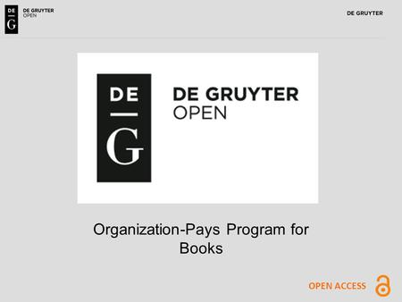 1 OPEN ACCESS Organization-Pays Program for Books.