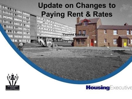 Update on Changes to Paying Rent & Rates Yvonne Kealey Stephen Moore.