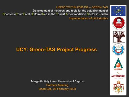LIFE05 TCY/HKJ/000132 – GREEN-TAS Development of methods and tools for the establishment of Good enviRonmEntal pErformaNce in the Tourist Accommodation.