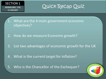 Quick Recap Quiz What are the 4 main government economic objectives?