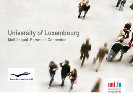 University of Luxembourg Multilingual. Personal. Connected.