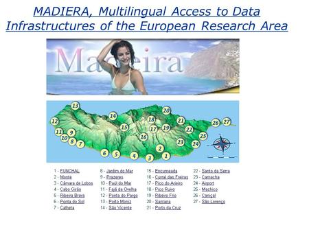 MADIERA, Multilingual Access to Data Infrastructures of the European Research Area.