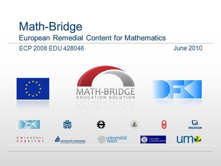 Math-Bridge European Remedial Content for Mathematics June 2010 ECP 2008 EDU 428046.