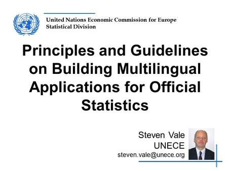 United Nations Economic Commission for Europe Statistical Division Principles and Guidelines on Building Multilingual Applications for Official Statistics.