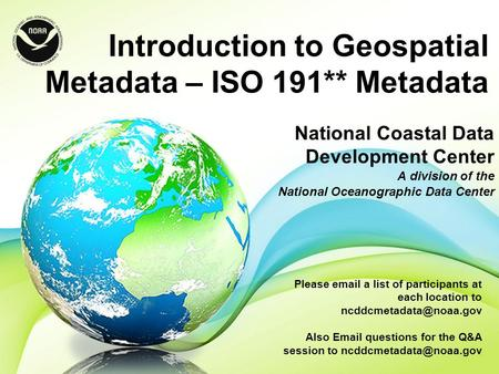 National Coastal Data Development Center A division of the National Oceanographic Data Center Please  a list of participants at each location to