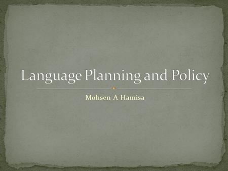 "Mohsen A Hamisa. <strong>Language</strong> Planning ""All conscious efforts that aim at changing the linguistic behavior of a speech community. It can include anything."