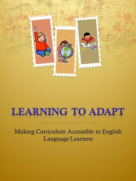 Making Curriculum Accessible to English Language Learners.