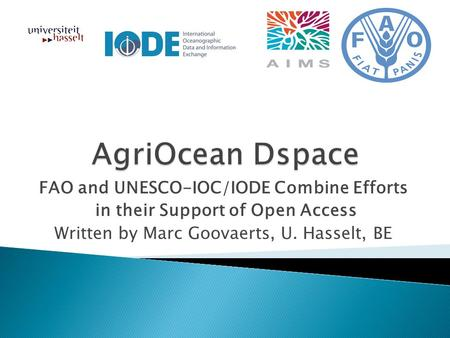 FAO and UNESCO-IOC/IODE Combine Efforts in their Support of Open Access Written by Marc Goovaerts, U. Hasselt, BE.