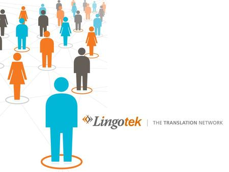 THE TRANSLATION NETWORK Overview  Easily manage your multilingual sites  Synchronize content and manage changes  Translate content on the fly  Use.