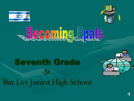 Seventh Grade ז5ז5ז5ז5 Bar Lev Junior High School.