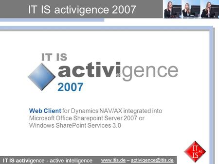 IT IS activigence - active intelligence  – IT IS activigence 2007 Web Client for Dynamics.