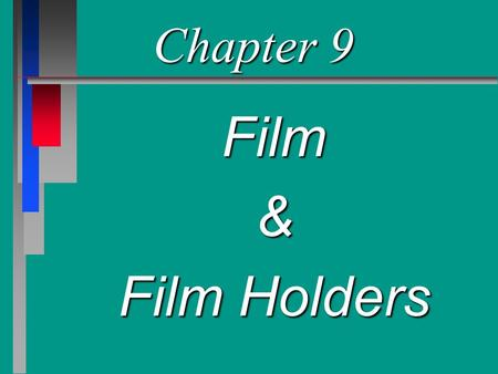 Chapter 9 Film & Film Holders.