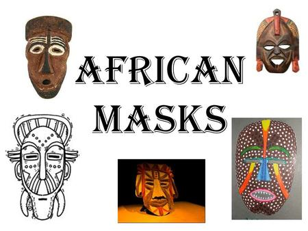 African Masks. Greetings from The Gambia. How are you all? Do you recognise us?