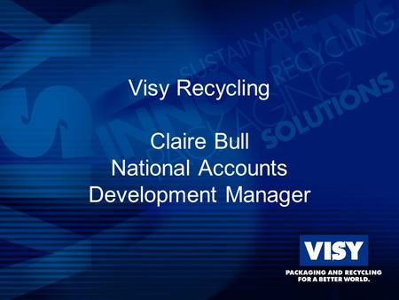 Visy Recycling Claire Bull National Accounts Development Manager.