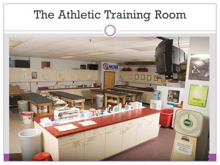 The Athletic Training Room. Multipurpose facility designed to accommodate a variety of athletic training needs Colleges may have elaborate facilities.