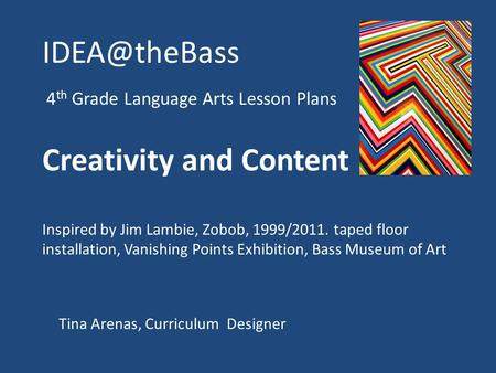 4 th Grade Language Arts Lesson Plans Creativity and Content Inspired by Jim Lambie, Zobob, 1999/2011. taped floor installation, Vanishing.