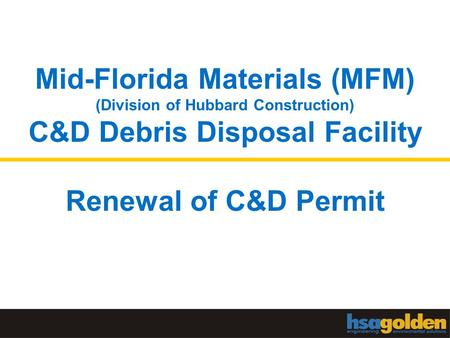 Mid-Florida Materials (MFM) (Division of Hubbard Construction) C&D Debris Disposal Facility Renewal of C&D Permit.