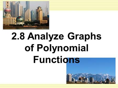 2.8 Analyze Graphs of Polynomial Functions