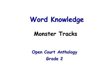 Word Knowledge Monster Tracks Open Court Anthology Grade 2.