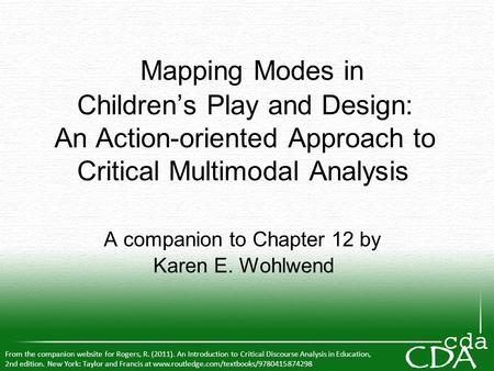 Mapping Modes in Children's Play and Design: An Action-oriented Approach to Critical Multimodal Analysis A companion to Chapter 12 by Karen E. Wohlwend.