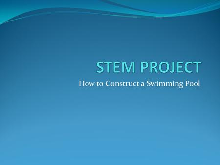 How to Construct a Swimming Pool