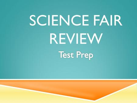 SCIENCE FAIR REVIEW. What is the difference between a title and a sub-title?