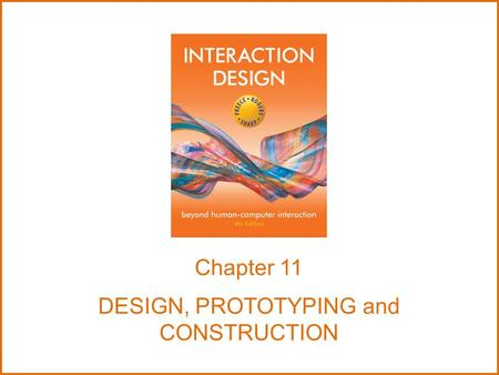 Chapter 11 DESIGN, PROTOTYPING and CONSTRUCTION. Overview Prototyping Conceptual design Concrete design Using scenarios Generating prototypes Construction.