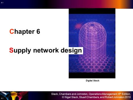 Chapter 6 Supply network design Digital Stock.