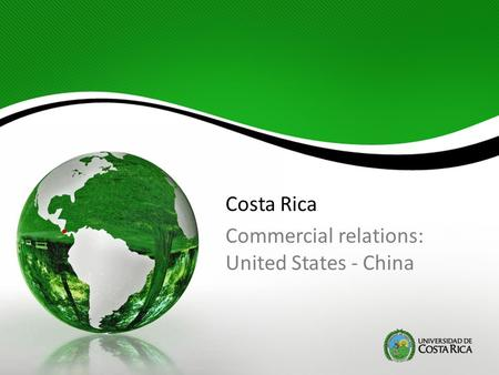 Costa Rica Commercial relations: United States - China.