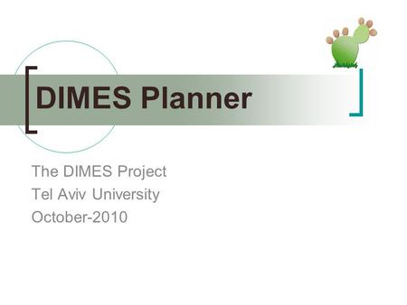 DIMES Planner The DIMES Project Tel Aviv University October-2010.