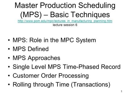 Master Production Scheduling (MPS) – Basic Techniques  pom