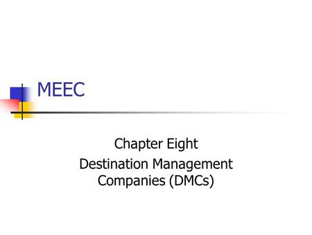 Chapter Eight Destination Management Companies (DMCs)