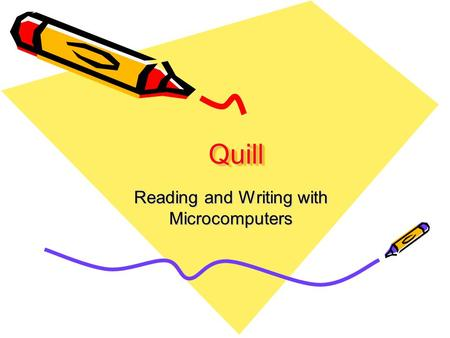 QuillQuill Reading and <strong>Writing</strong> with Microcomputers.