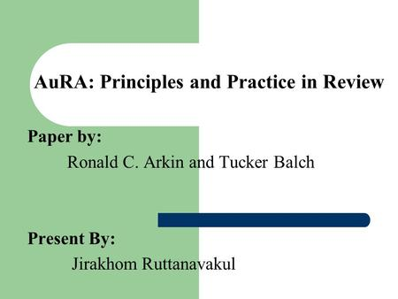 AuRA: Principles and Practice in Review