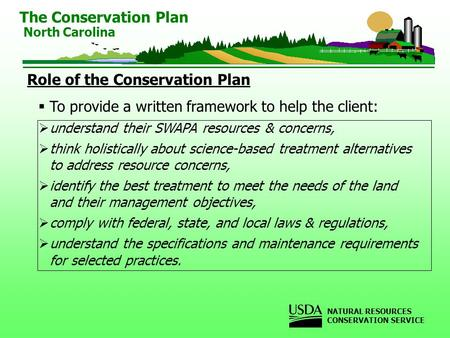 Role of the Conservation Plan  To provide a written framework to help the client:  understand their SWAPA resources & concerns,  think holistically.