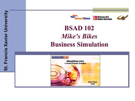 BSAD 102 Mike's Bikes Business Simulation