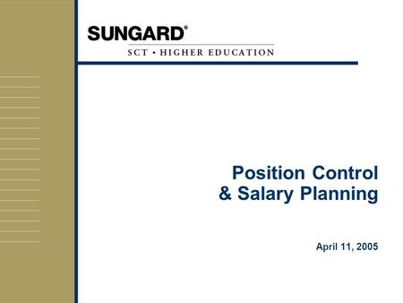 Position Control & Salary Planning April 11, 2005.