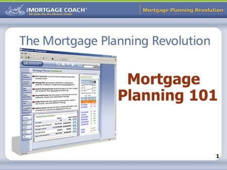 Mortgage Planning Revolution 1 Mortgage Planning 101.