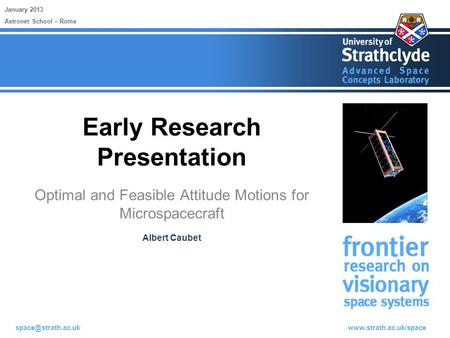 Early Research Presentation Optimal and Feasible Attitude Motions for Microspacecraft January 2013 Albert Caubet.