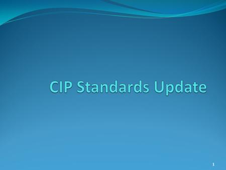 1. 11/26/2012: NERC Board of Trustees adopted CIP v5 CIP-002-5 thru CIP-009-5 CIP-010-1 and CIP-011-1 Version 5 Filing FERC requested filing by 3/31/2013.