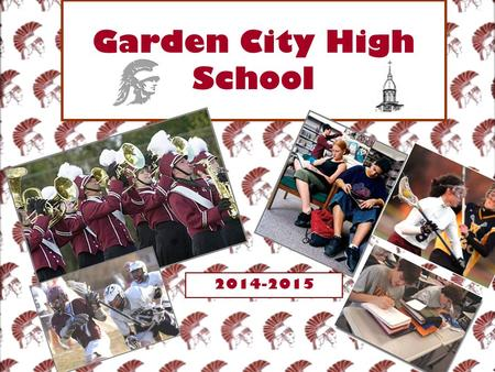 Garden City High School 2014-2015. REMINDERS Get to class on time – Page 12 Lunch Periods – Page 41 Cell phones – Page 21 Closed campus – Page 45 Secure.