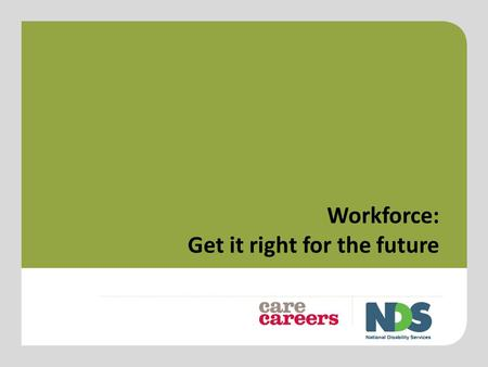 Workforce: Get it right for the future.