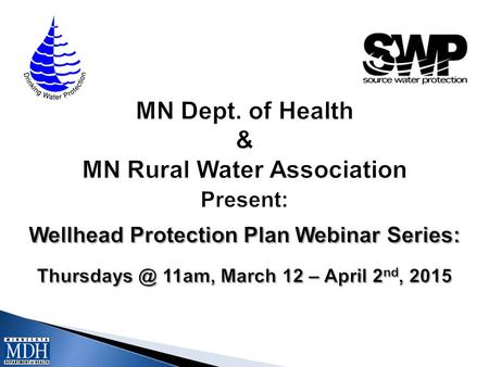WEBINAR SERIES: March 12: General overview of WHP Planning Process March 19: In depth discussion and review of the Data Elements March 26: Requirements.