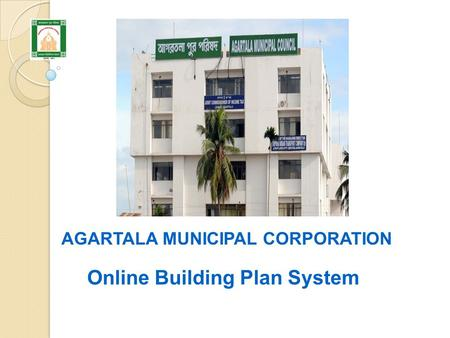 AGARTALA MUNICIPAL CORPORATION Online Building Plan System