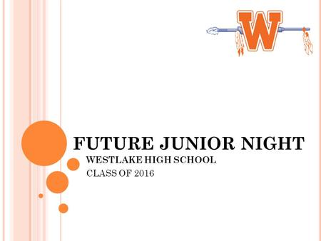 FUTURE JUNIOR NIGHT WESTLAKE HIGH SCHOOL CLASS OF 2016.