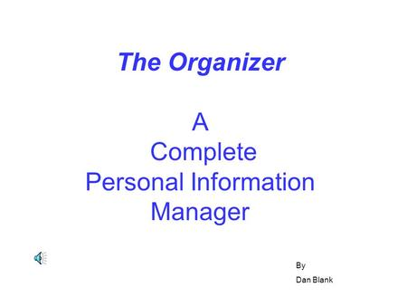 The Organizer A Complete Personal Information Manager By Dan Blank.