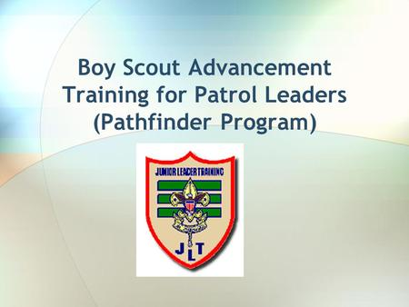 Boy Scout Advancement Training for Patrol Leaders (Pathfinder Program)